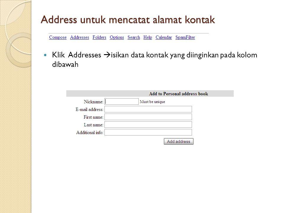 Address untuk mencatat alamat kontak  Klik Addresses  isikan data kontak yang diinginkan pada kolom dibawah