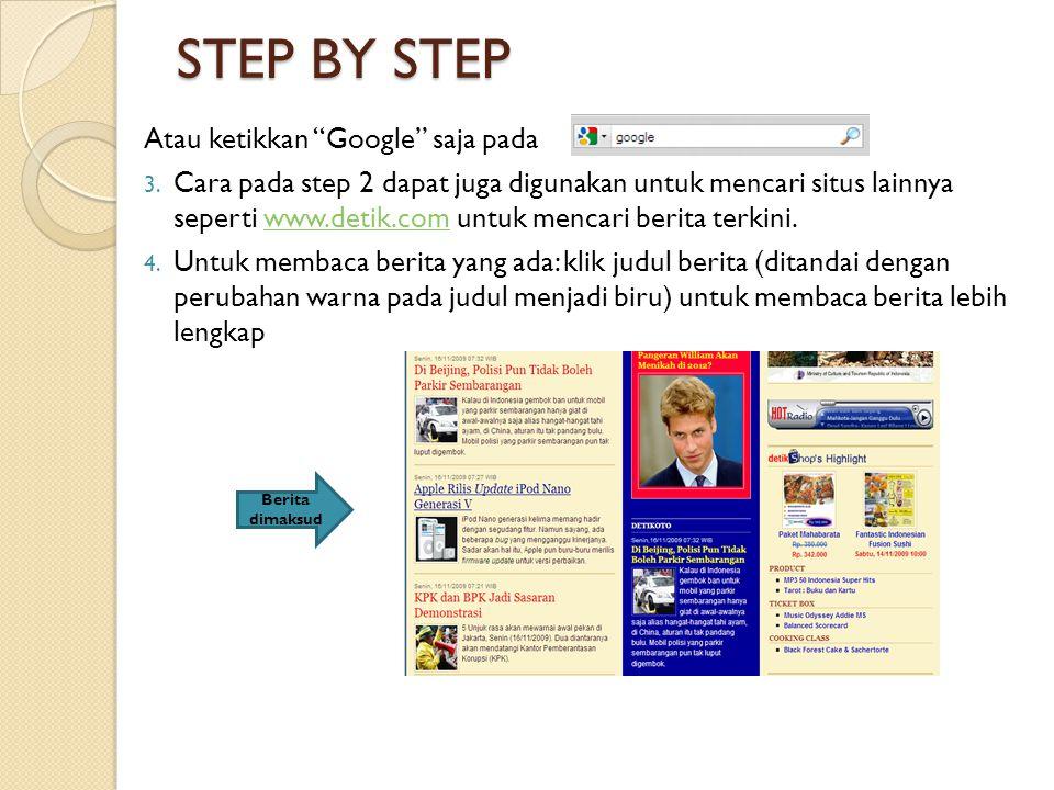 STEP BY STEP Atau ketikkan Google saja pada 3.