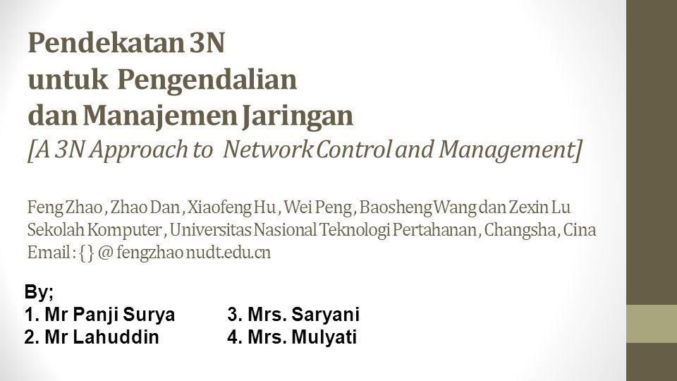 Pendekatan 3N untuk Pengendalian dan Manajemen Jaringan [A 3N Approach to Network Control and Management] Feng Zhao, Zhao Dan, Xiaofeng Hu, Wei Peng,