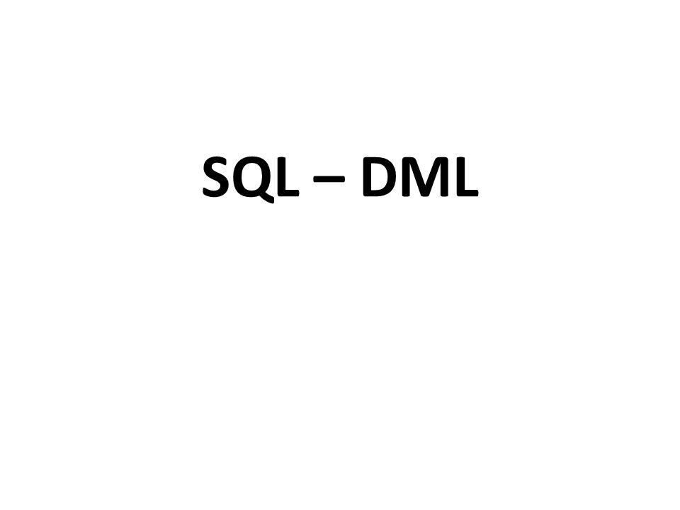 SQL - DML • DML adalah subset SQL untuk melakukan manipulasi tupel – tupel pada basis data relasional.