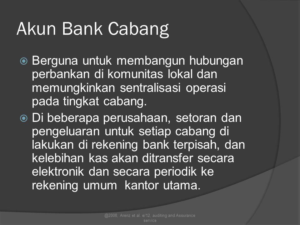 Akun Bank Cabang  Berguna untuk membangun hubungan perbankan di komunitas lokal dan memungkinkan sentralisasi operasi pada tingkat cabang.  Di beber