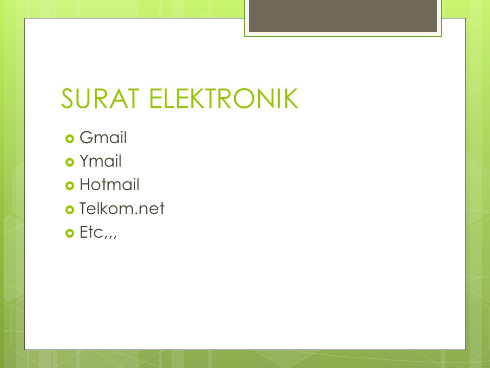 SURAT ELEKTRONIK  Gmail  Ymail  Hotmail  Telkom.net  Etc,,,