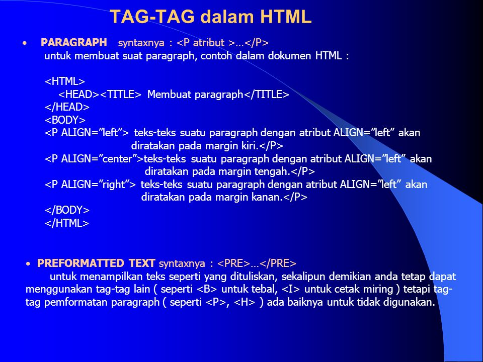 TAG-TAG dalam HTML • PARAGRAPH syntaxnya : … untuk membuat suat paragraph, contoh dalam dokumen HTML : Membuat paragraph teks-teks suatu paragraph den