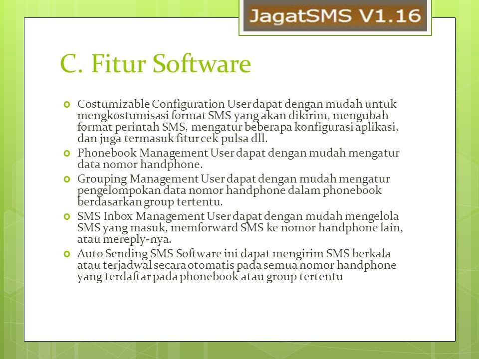 C. Fitur Software  Costumizable Configuration User dapat dengan mudah untuk mengkostumisasi format SMS yang akan dikirim, mengubah format perintah SM