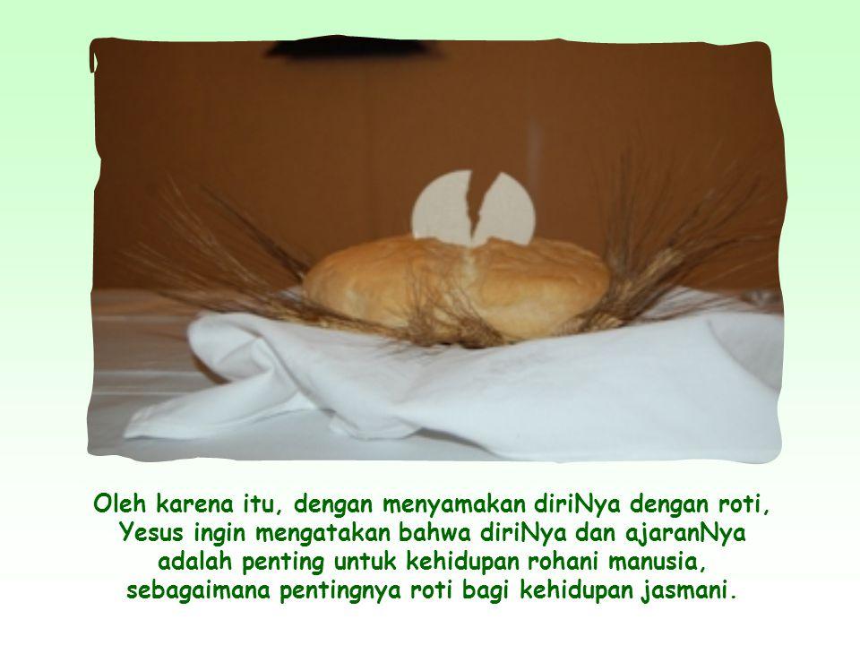 Simbol roti sering dipakai dalam Kitab Suci, sebagaimana juga air. Roti dan air adalah makanan pokok yang sangat penting untuk kehidupan manusia.