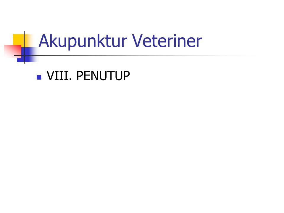 Akupunktur Veteriner  VIII. PENUTUP