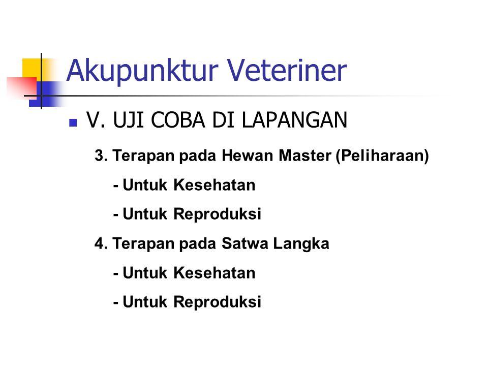 Akupunktur Veteriner  V.UJI COBA DI LAPANGAN 5.