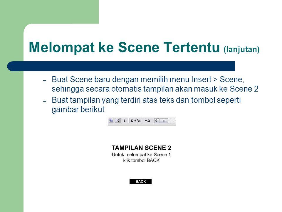 – Buat Scene baru dengan memilih menu Insert > Scene, sehingga secara otomatis tampilan akan masuk ke Scene 2 – Buat tampilan yang terdiri atas teks d