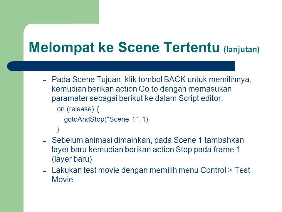 Melompat ke Scene Tertentu (lanjutan) – Pada Scene Tujuan, klik tombol BACK untuk memilihnya, kemudian berikan action Go to dengan memasukan paramater
