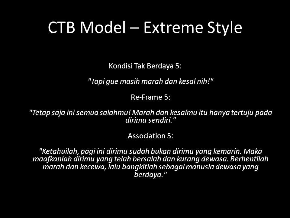 CTB Model – Extreme Style Kondisi Tak Berdaya 5: Tapi gue masih marah dan kesal nih! Re-Frame 5: Tetap saja ini semua salahmu.