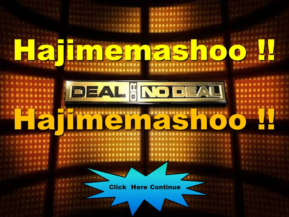 Hajimemashoo !! Hajimemashoo !! Click Here Continue