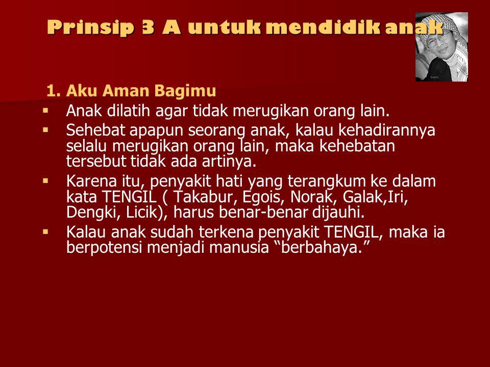 Prinsip 3 A untuk mendidik anak 1.