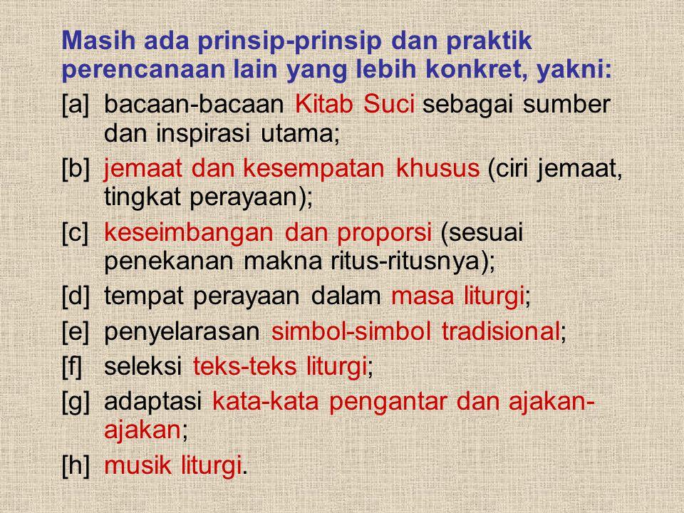 Tiga pemikiran dasar yang perlu juga diingat: [a] doa tidak hanya dengan kata-kata; [b] mempersiapkan liturgi berarti mempersiapkan diri sendiri; [c]