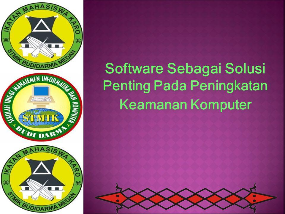 Software Sebagai Solusi Penting Pada Peningkatan Keamanan Komputer