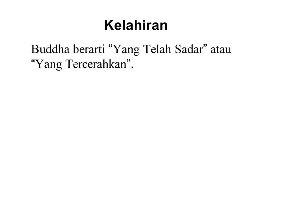 """Kelahiran Buddha berarti """" Yang Telah Sadar """" atau """" Yang Tercerahkan """". This is not a name but a term or description of someone who has attained enli"""