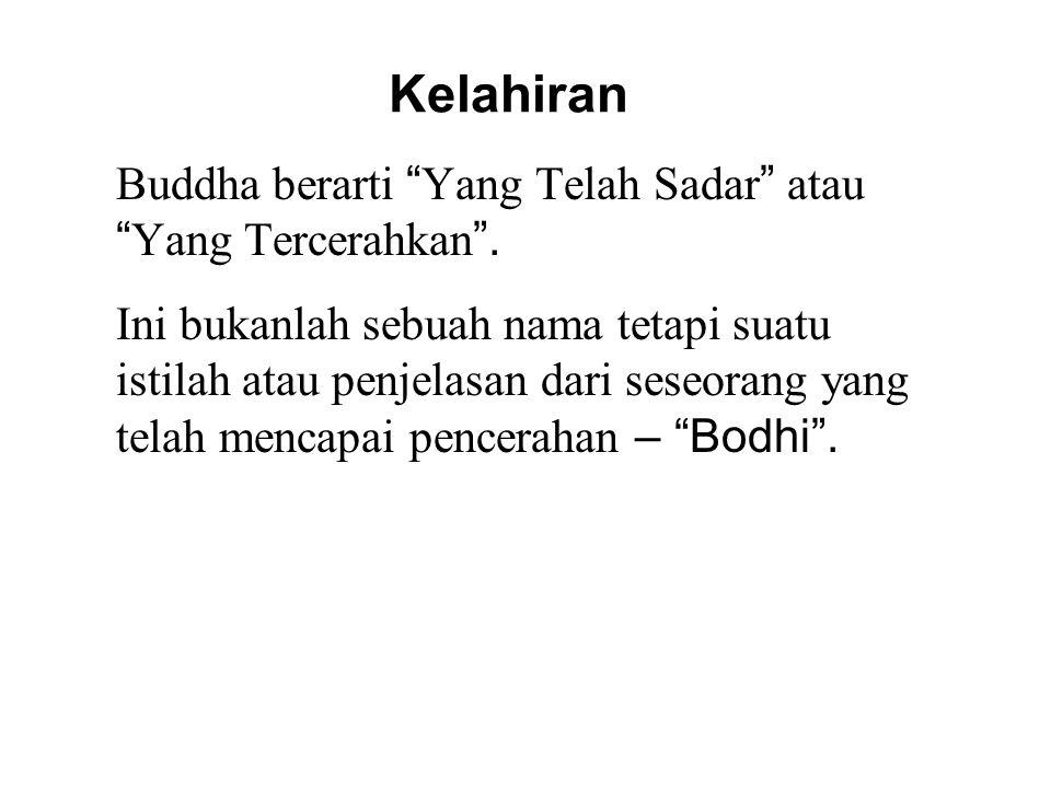 """Kelahiran Buddha berarti """" Yang Telah Sadar """" atau """" Yang Tercerahkan """". Ini bukanlah sebuah nama tetapi suatu istilah atau penjelasan dari seseorang"""