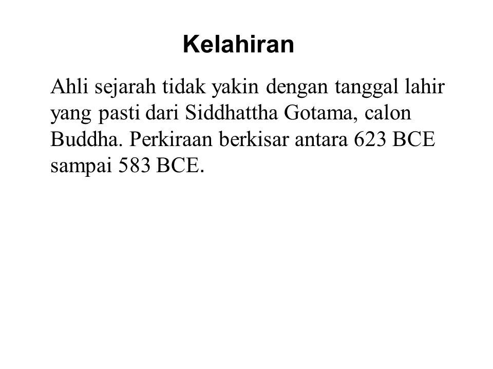 Kelahiran Ahli sejarah tidak yakin dengan tanggal lahir yang pasti dari Siddhattha Gotama, calon Buddha. Perkiraan berkisar antara 623 BCE sampai 583