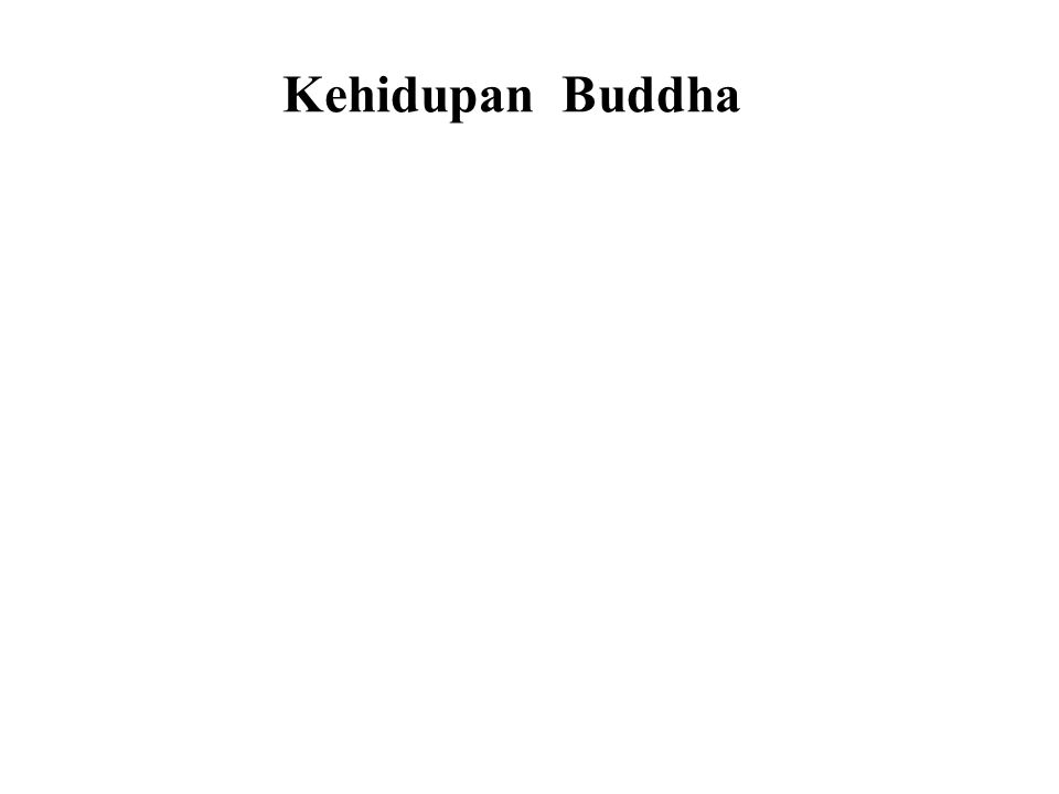 Kehidupan Buddha • Birth • Early years • Renunciation • After Enlightenment