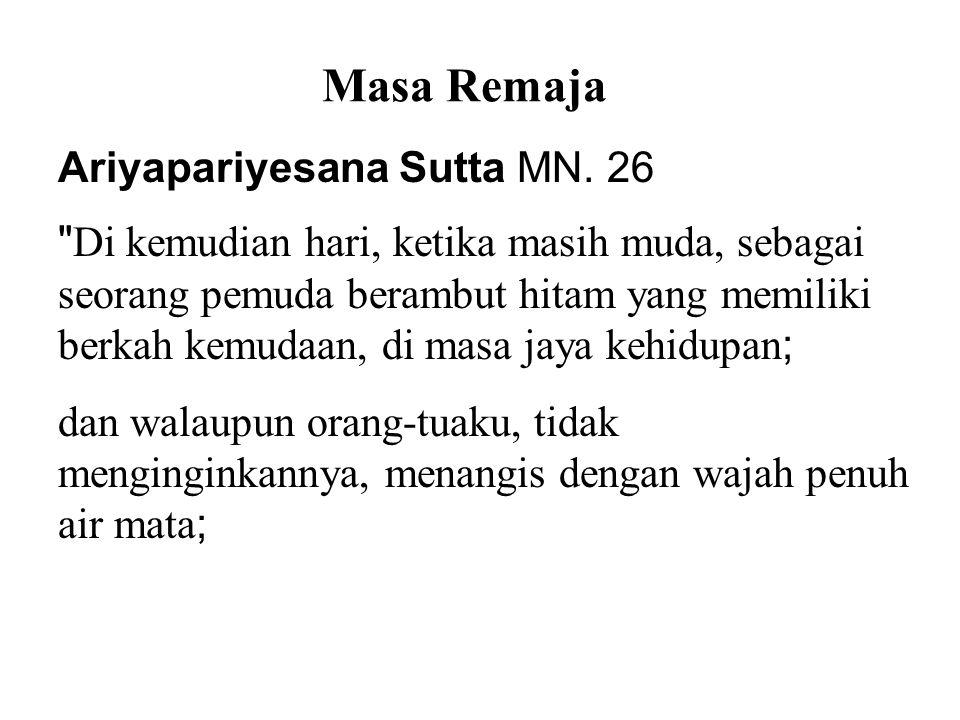 Masa Remaja Ariyapariyesana Sutta MN. 26