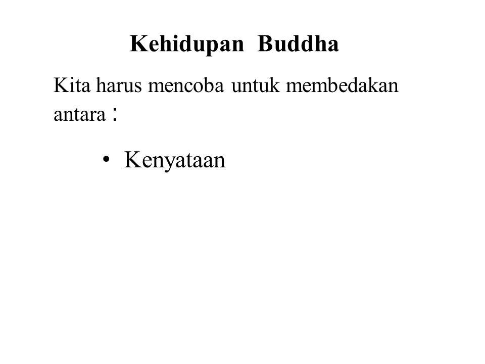 Kehidupan Buddha Kita harus mencoba untuk membedakan antara : • Kenyataan • Legends • Symbolism This will avoid confusion and allow us to better under