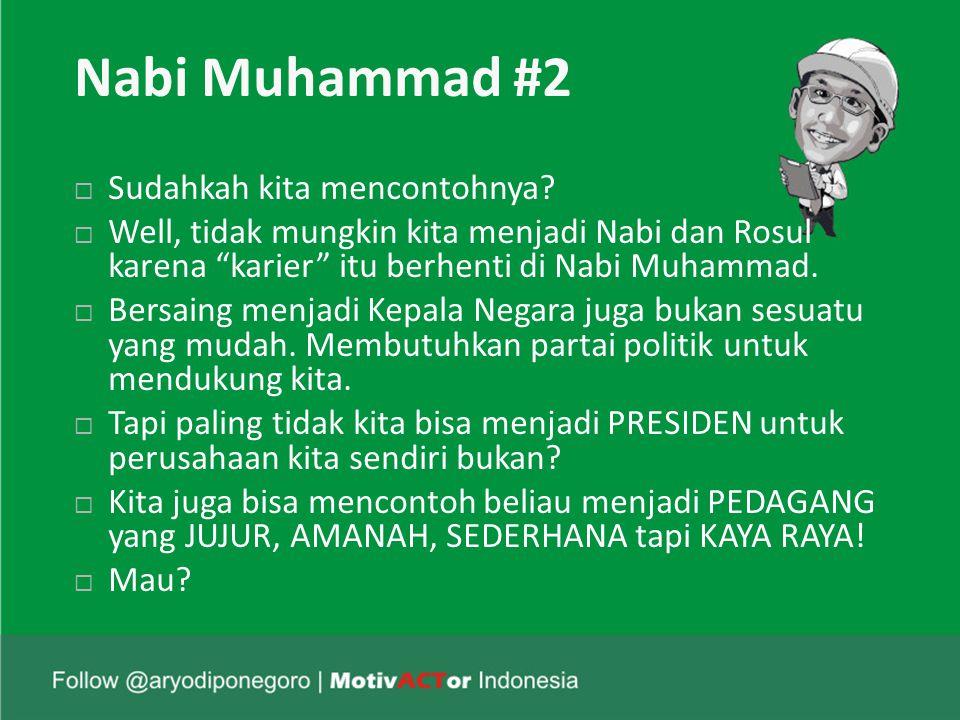 Nabi Muhammad #2  Sudahkah kita mencontohnya.