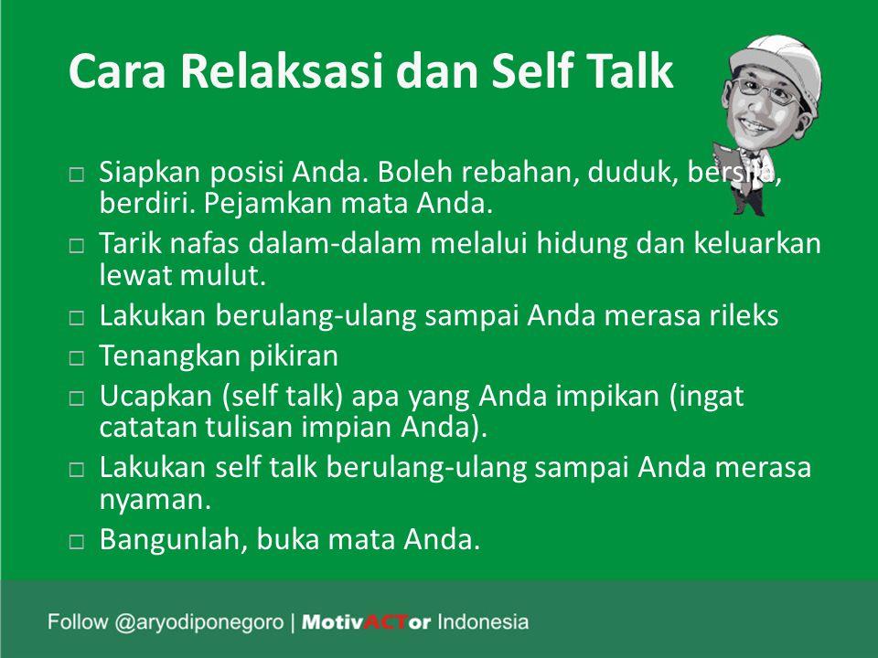 Cara Relaksasi dan Self Talk  Siapkan posisi Anda.