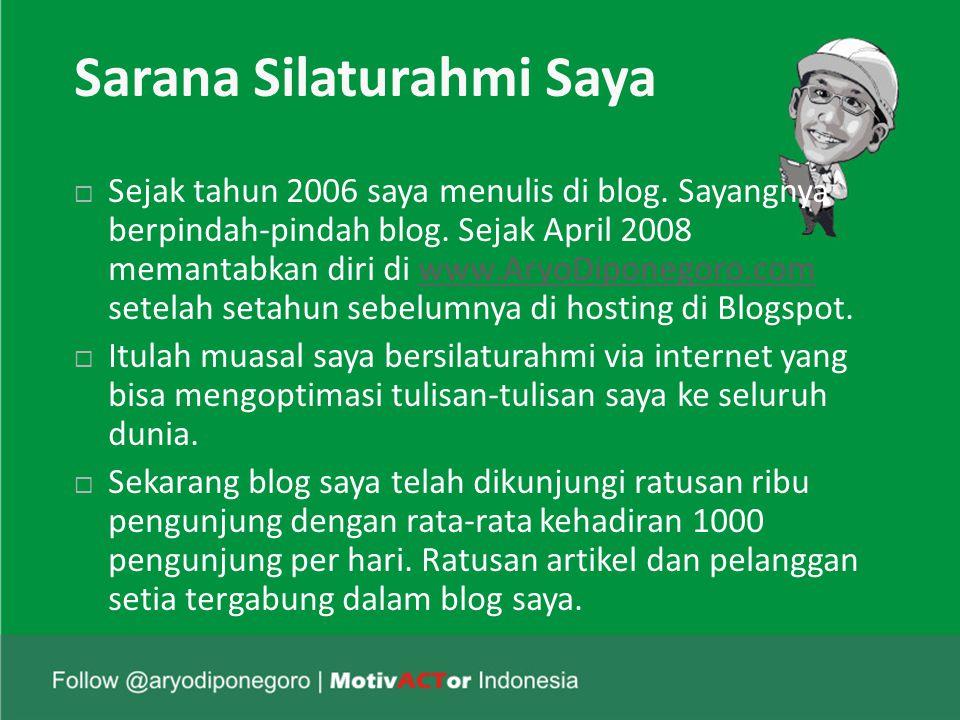 Sarana Silaturahmi Saya  Sejak tahun 2006 saya menulis di blog.