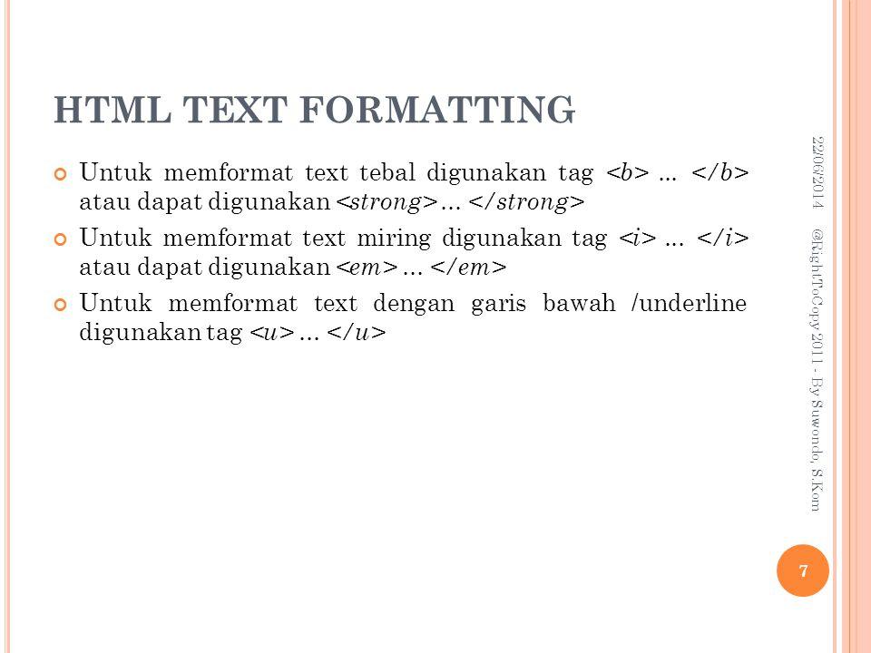 HTML FORM AND INPUT 9.Input File Input file digunakan untuk mengambil Drive+Path dari suatu file untuk di proses selanjutnya, misalkan Upload data.