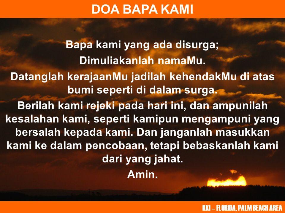 DOA BAPA KAMI Bapa kami yang ada disurga; Dimuliakanlah namaMu.