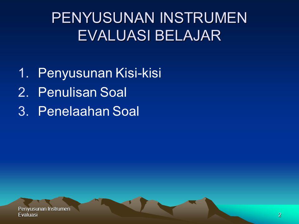 Penyusunan Instrumen Evaluasi13 PENELAAHAN SOAL A.
