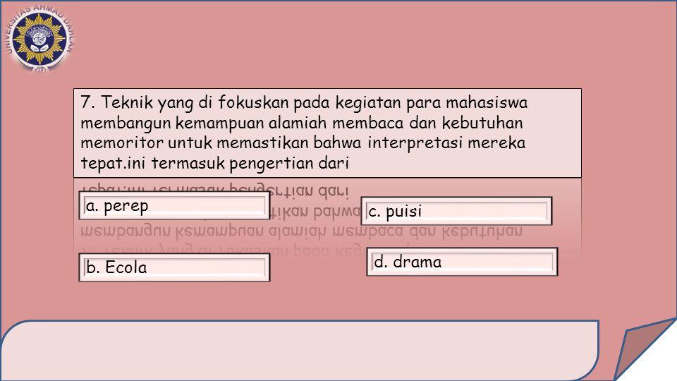 a. perep b. Ecola d. drama c. puisi