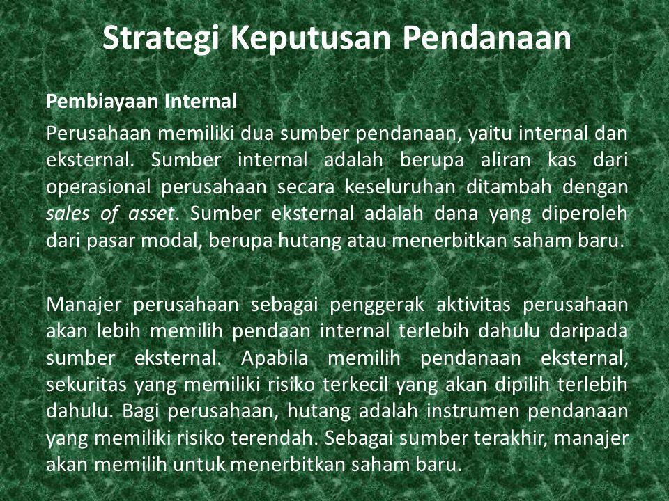 Strategi Keputusan Pendanaan Pembiayaan Internal Perusahaan memiliki dua sumber pendanaan, yaitu internal dan eksternal.