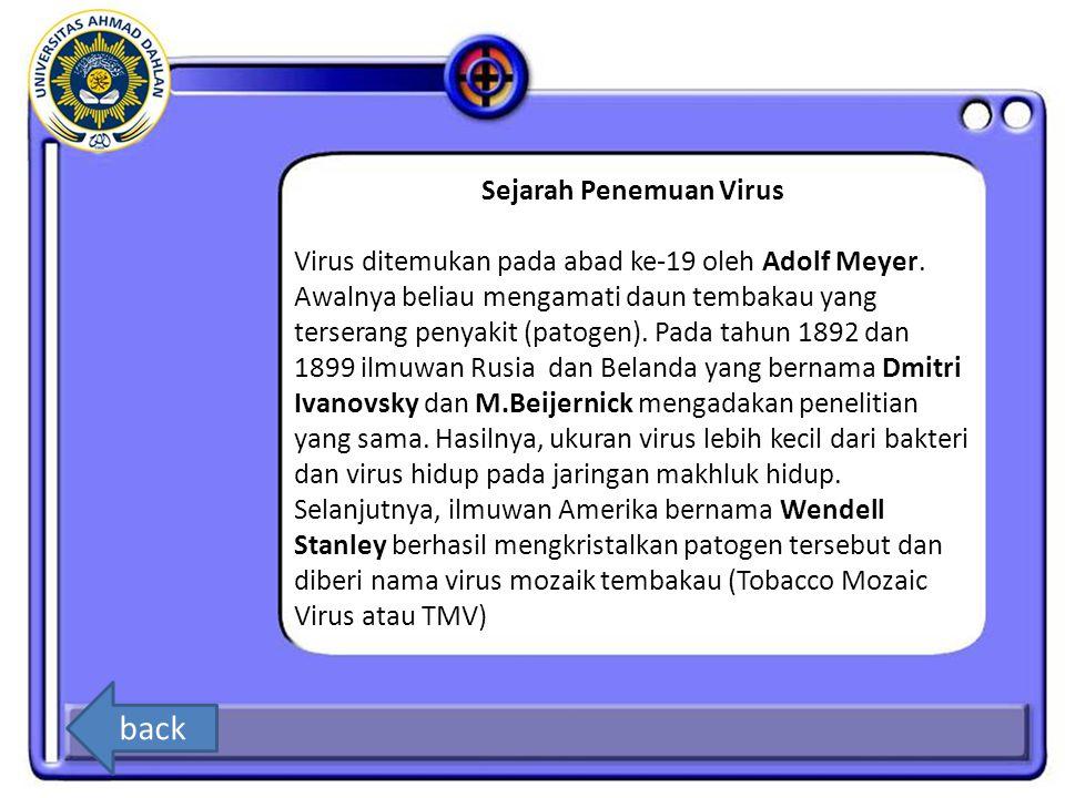 Sejarah Penemuan Virus Virus ditemukan pada abad ke-19 oleh Adolf Meyer.