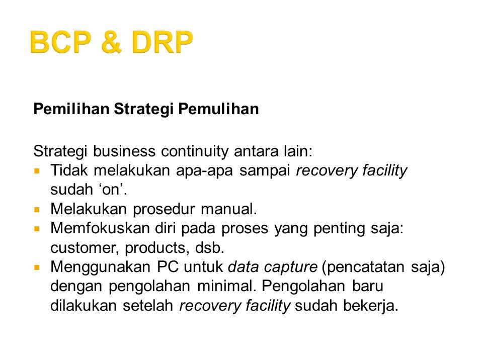 Pertimbangan dalam BCP Saat membangun BCP  Harus melibatkan seluruh perusahaan, tidak hanya bagian IT saja.