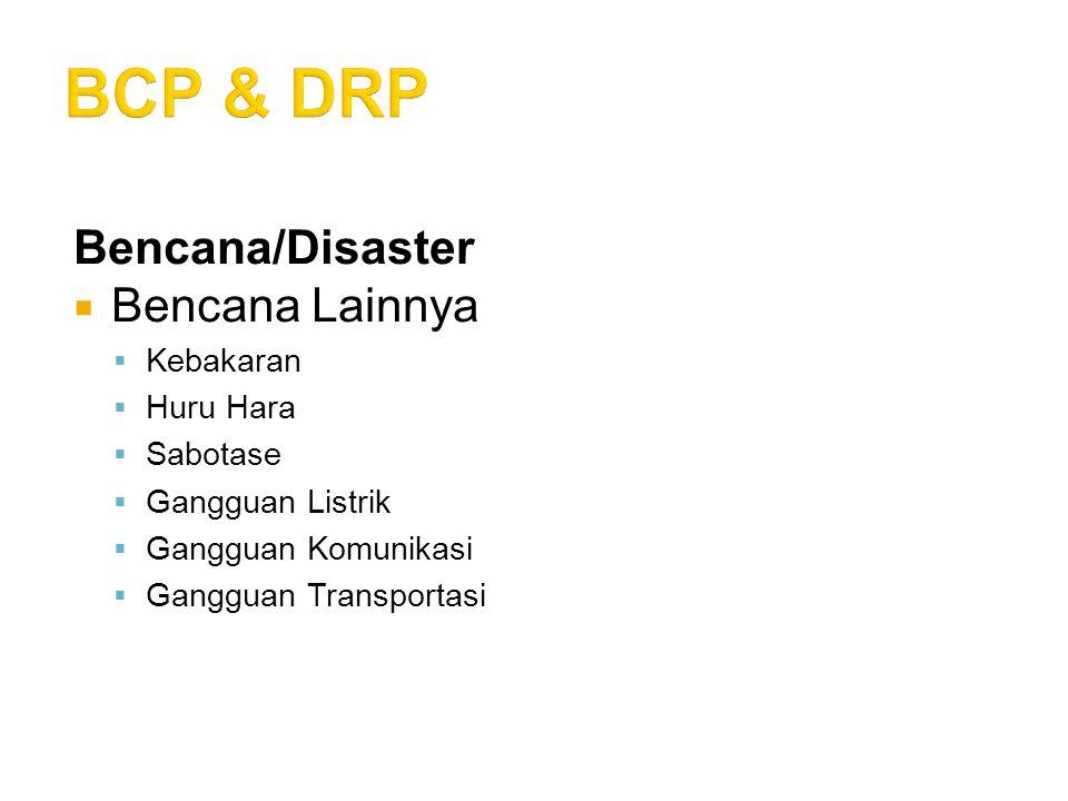 Bencana/Disaster  Ancaman Non Bencana  Pemogokan  Gangguan perangkat lunak  Gangguan perangkat keras  DoS  Virus, DLL