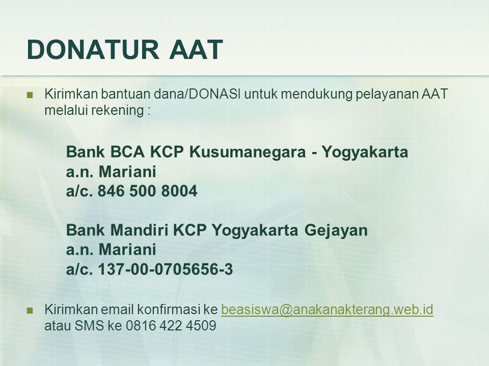 DONATUR AAT  Kirimkan bantuan dana/DONASI untuk mendukung pelayanan AAT melalui rekening : Bank BCA KCP Kusumanegara - Yogyakarta a.n.