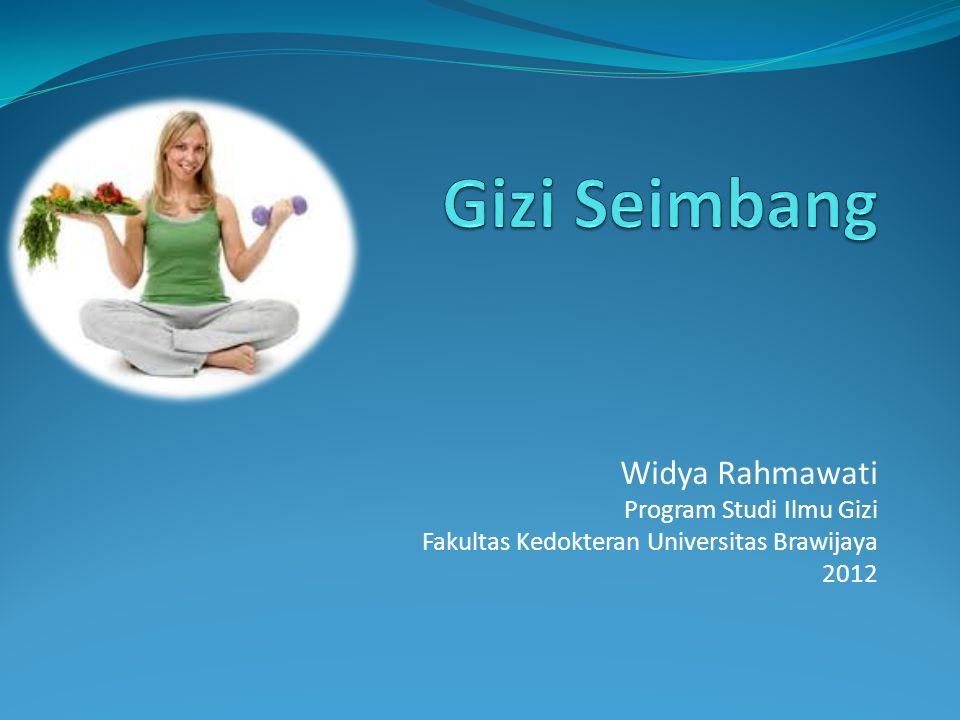 Widya Rahmawati Program Studi Ilmu Gizi Fakultas Kedokteran Universitas Brawijaya 2012