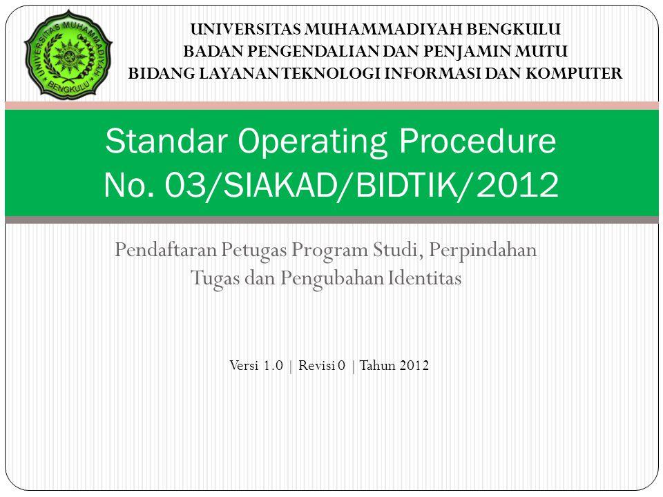 Pendaftaran Petugas Program Studi, Perpindahan Tugas dan Pengubahan Identitas Standar Operating Procedure No.