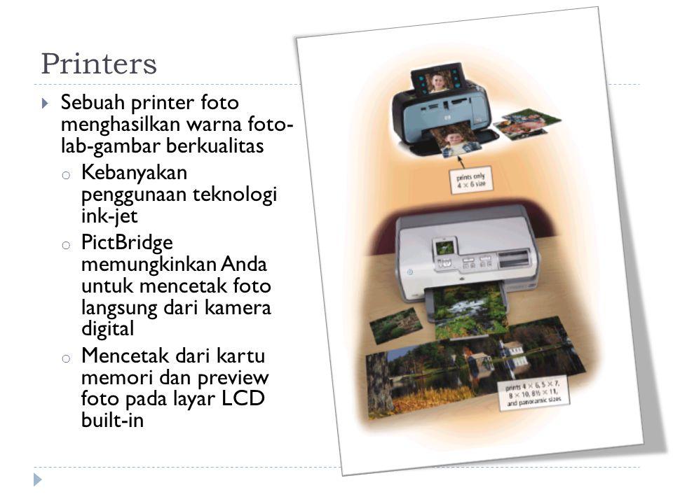  Sebuah printer foto menghasilkan warna foto- lab-gambar berkualitas o Kebanyakan penggunaan teknologi ink-jet o PictBridge memungkinkan Anda untuk mencetak foto langsung dari kamera digital o Mencetak dari kartu memori dan preview foto pada layar LCD built-in