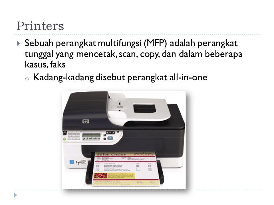  Sebuah perangkat multifungsi (MFP) adalah perangkat tunggal yang mencetak, scan, copy, dan dalam beberapa kasus, faks o Kadang-kadang disebut perangkat all-in-one
