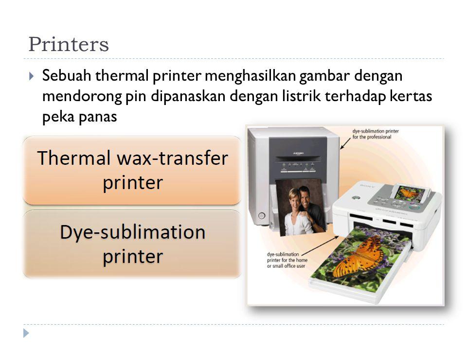 Printers  Sebuah thermal printer menghasilkan gambar dengan mendorong pin dipanaskan dengan listrik terhadap kertas peka panas
