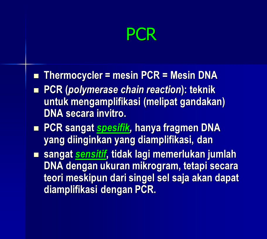 PCR  Thermocycler = mesin PCR = Mesin DNA  PCR ( polymerase chain reaction ): teknik untuk mengamplifikasi (melipat gandakan) DNA secara invitro. 