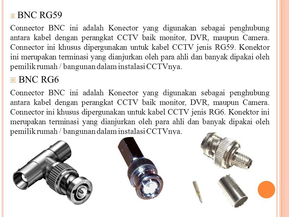  BNC RG59 Connector BNC ini adalah Konector yang digunakan sebagai penghubung antara kabel dengan perangkat CCTV baik monitor, DVR, maupun Camera. Co