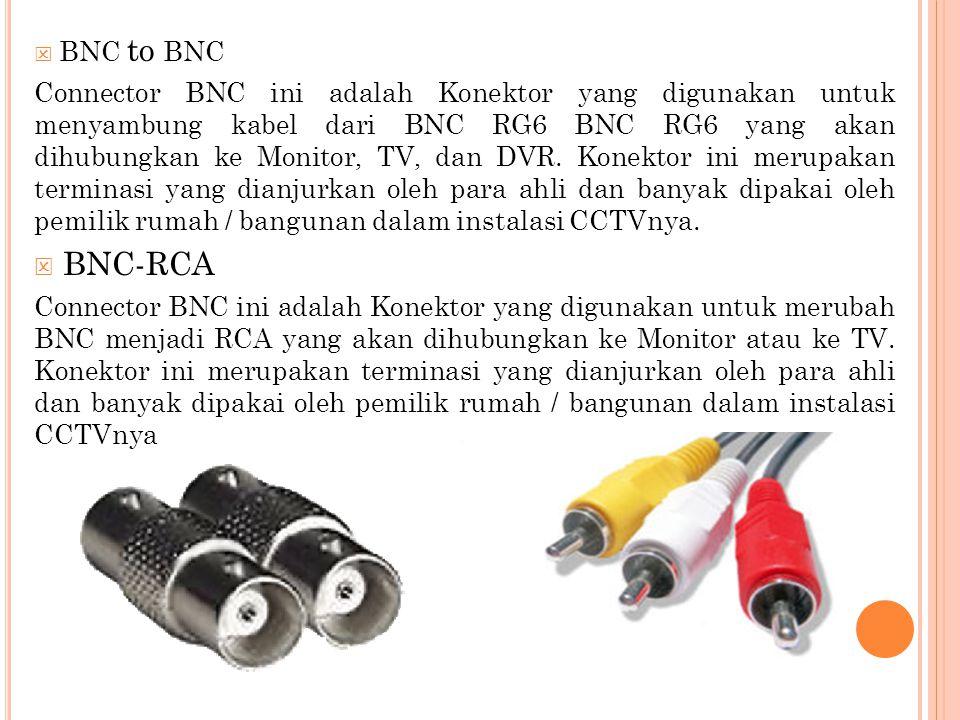  BNC to BNC Connector BNC ini adalah Konektor yang digunakan untuk menyambung kabel dari BNC RG6 BNC RG6 yang akan dihubungkan ke Monitor, TV, dan DV