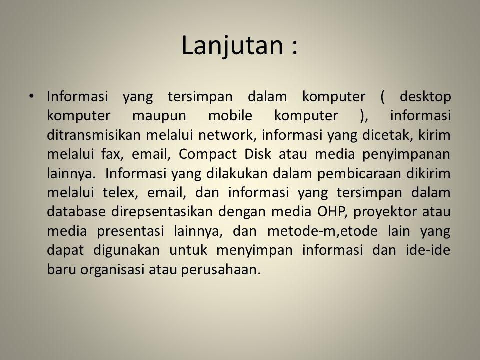 Keamanan Informasi • Informasi yang merupakan harus dilindungi keamanannya.