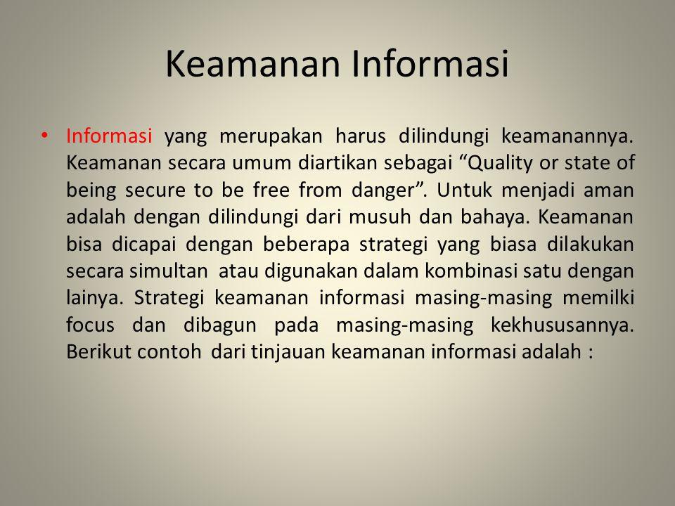 Lanjutan : 2.Identification Sistem informasi memiliki karakteristik identifikasi bisa mengenali invidu pengguna.