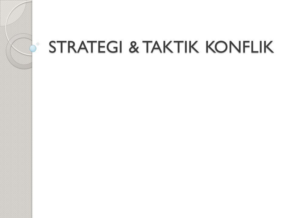 STRATEGI & TAKTIK KONFLIK