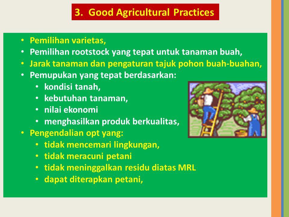 • Pemilihan varietas, • Pemilihan rootstock yang tepat untuk tanaman buah, • Jarak tanaman dan pengaturan tajuk pohon buah-buahan, • Pemupukan yang te