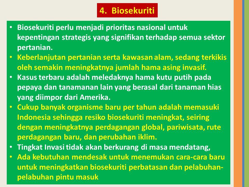 • Biosekuriti perlu menjadi prioritas nasional untuk kepentingan strategis yang signifikan terhadap semua sektor pertanian. • Keberlanjutan pertanian