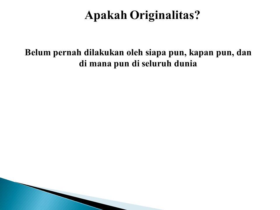Apakah Originalitas? Belum pernah dilakukan oleh siapa pun, kapan pun, dan di mana pun di seluruh dunia